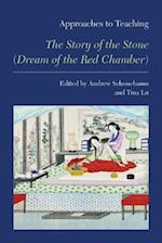 Approaches to Teaching the Story of the Stone Dream of the Red Chamber (APPROACHES TO TEACHING WORLD LITERATURE)