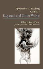 Approaches to Teaching Coetzee S Disgrace and Other Works (Approaches to Teaching World Literature (Paperback), nr. 130)