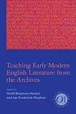 Teaching Early Modern English Literature from the Archives af Heidi Brayman Hackel