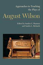 Approaches to Teaching the Plays of August Wilson (APPROACHES TO TEACHING WORLD LITERATURE)