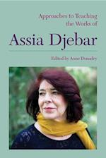 Approaches to Teaching the Works of Assia Djebar (Approaches to Teaching World Literature (Paperback), nr. 144)
