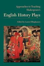 Approaches to Teaching Shakespeare's English History Plays (Approaches to Teaching World Literature (Paperback), nr. 145)