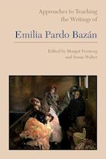 Approaches to Teaching the Writings of Emilia Pardo Bazán (APPROACHES TO TEACHING WORLD LITERATURE)