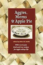Aggies, Moms, and Apple Pie (Centennial Series of the Association of Former Students Texas A M University Paperback, nr. 22)