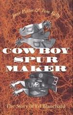 Cowboy Spurs and Their Makers (Centennial Series of the Association of Former Students Texas A M University Hardcover, nr. 37)
