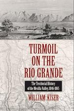 Turmoil on the Rio Grande af William S. Kiser