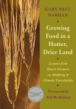 Growing Food in a Hotter, Drier Land af Gary Paul Nabhan
