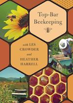 Top-Bar Beekeeping with Les Crowder and Heather Harrell