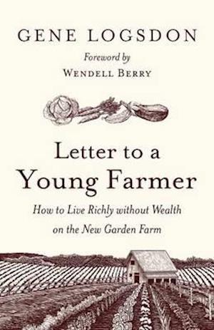 Bog, hardback Letter to a Young Farmer af Gene Logsdon