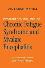 Diagnosis and Treatment of Chronic Fatigue Syndrome and Myalgic Encephalitis