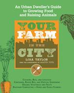 Your Farm in the City af Lisa Taylor