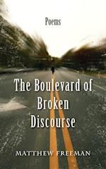 The Boulevard of Broken Discourse af Matthew Freeman