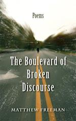 Boulevard of Broken Discourse af Matthew Freeman