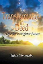 Transformation in Deed