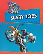 Scary Jobs (Way Out Work)