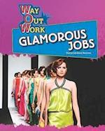 Glamorous Jobs (Way Out Work)