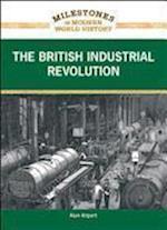 The British Industrial Revolution (Milestones in Modern World History)