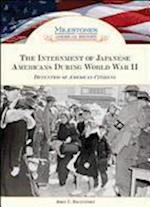 The Internment of Japanese Americans During World War II (Milestones in American History)
