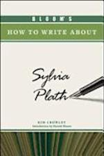 Bloom's How to Write About Sylvia Plath (Bloom's How to Write About Literature)