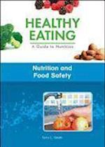Nutrition and Food Safety (Healthy Eating: A Guide to Nutrition)