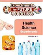 Health Science Experiments (Experiments for Future Scientists)