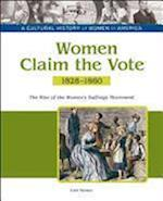 Women Claim the Vote (A Cultural History of Women in America)
