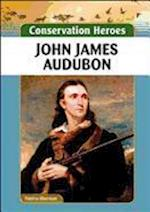 John James Audubon (Conservation Heroes)