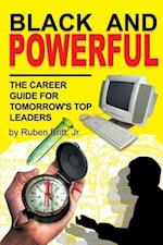 Black and Powerful: The Career Guide for Tomorrow's Top Leaders