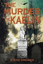 The Murder of Kaelin