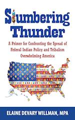 Slumbering Thunder: A Primer for Confronting the Spread of Federal Indian Policy and Tribalism Overwhelming America