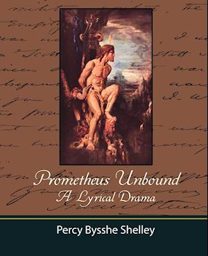 Prometheus Unbound - A Lyrical Drama