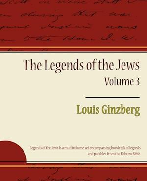The Legends of the Jews - Volume 3