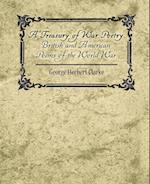 A Treasury of War Poetry British and American Poems of the World War 1914-1917