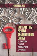 Implementing Organizational Change Using Strategic Project Management