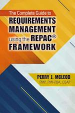 The Complete Guide to Requirements Management Using the Repac Framework