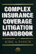 Complex Insurance Coverage Litigation Handbook