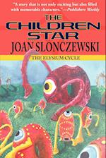 The Children Star - An Elysium Cycle Novel af Joan Slonczewski