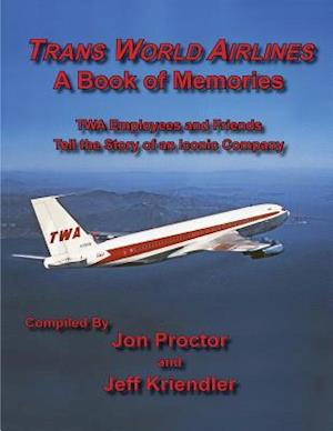 Trans World Airlines A Book of Memories