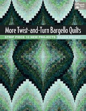 More Twist-and-Turn Bargello Quilts af Eileen Wright