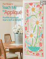 Pat Sloan's Teach Me to Applique af Pat Sloan