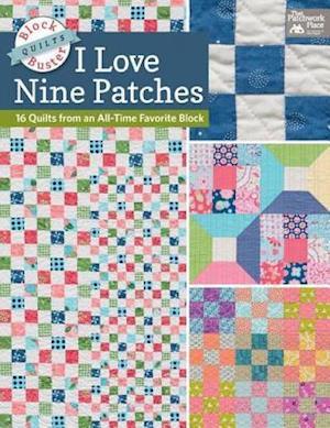 Block-Buster Quilts - I Love Nine Patches af Karen M. Burns