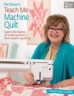 Pat Sloan's Teach Me to Machine Quilt af Pat Sloan
