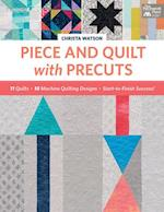 Piece and Quilt With Precuts