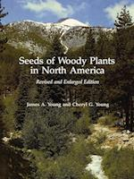 Seeds of Woody Plants in North America af James A. Young, Cheryl G. Young