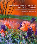 Contemporary Colour in the Garden: Top Designers, Inspiring Ideas, New Combinations af Andrew Wilson