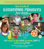 The Book of Gardening Projects for Kids af Whitney Cohen, John Fisher