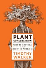 Plant Conservation af Timothy Walker