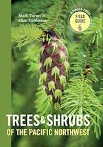 Trees & Shrubs of the Pacific Northwest (Timber Press Field Guide)