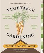 The Timber Press Guide to Vegetable Gardening in the Pacific Northwest (Timber Press Guide)