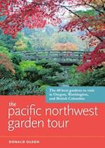 The Pacific Northwest Garden Tour af Donald Olson